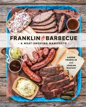 Franklin Barbecue: A Meat Smoking Manifesto a book by Jordan Mackay.